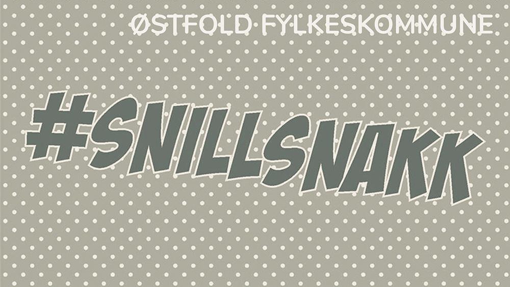 Østfold Fylkeskommune - #snillsnakk